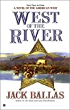 West of the River, Jack Ballas, 0425178129