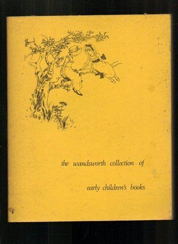 The Wandsworth collection of early childrens books Wandsworth Public Libraries