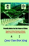Friendly Advice for the Future of China, Otto Tien-Pok Xing, 0972386483