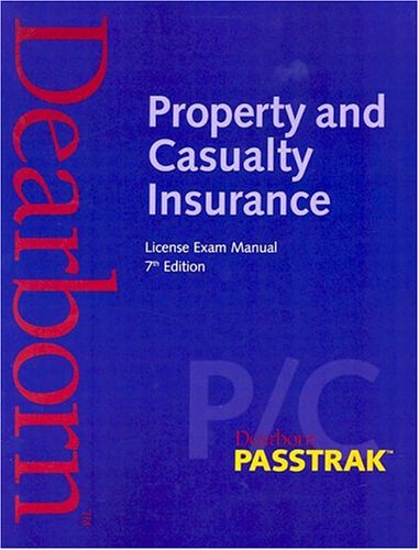 Property and Casualty Insurance License Exam Manual, 7th Edition