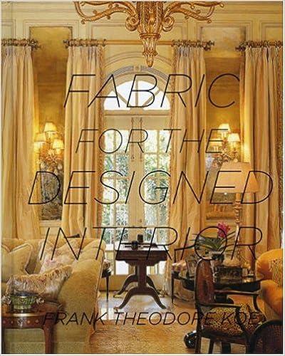 Fabric For The Designed Interior Frank Theodore Koe 9781563674075 Amazon Books