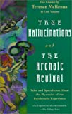img - for True Hallucinations and the Archaic Revival book / textbook / text book