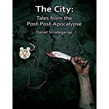 The City: Tales from the Post-Post-Apocalypse
