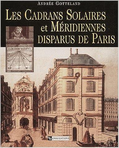 En ligne Les cadrans solaires et méridiennes disparus de Paris epub pdf