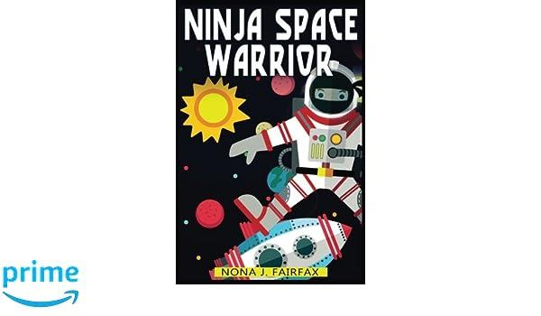 Ninja Space Warrior: Amazon.es: Nona J Fairfax: Libros en ...