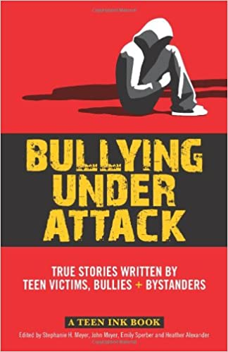 Amazon com: Bullying Under Attack: True Stories Written by Teen