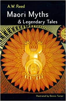 Maori Myths & Legendary Tales by A. W. Reed (1999-08-02)