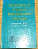 Dynamics of Clinical Rehabilitative Exercise, Ordet, Stephen M. and Grand, Leonard S., 0683066544