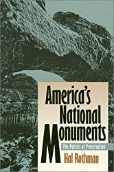 America's National Monuments: The Politics of Preservation