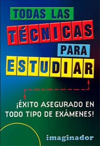 Read Online Todas Las Tecnicas Para Estudiar / All the Techniques to Study (Spanish Edition) ebook