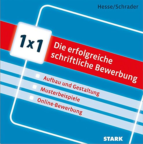 Hesse/Schrader: 1x1 - Die erfolgreiche schriftliche Bewerbung Taschenbuch – 29. September 2014 Jürgen Hesse Hans Christian Schrader Stark Verlag 3866687931