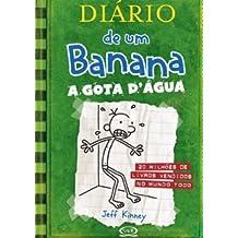 Diário de Um Banana 3. A Gota D´Água