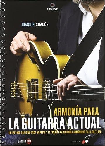 Armonía para la guitarra actual (Musica Creativa): Amazon.es: Joaquín Chacón: Libros
