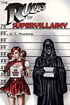 The Rules of Supervillainy (The Supervillainy Saga Book 1) by [Phipps, C.T.]