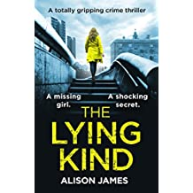 The Lying Kind: A totally gripping crime thriller (Detective Rachel Prince Book 1)