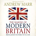 The Making of Modern Britain | Andrew Marr