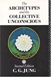 The Archetypes and the Collective Unconscious (Collected Works of C.G. Jung)