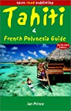Tahiti and French Polynesia Guide, Jan Prince, 1892975696