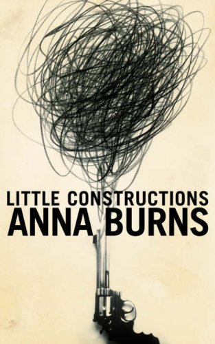Book cover from Little Construction by Anna Burns