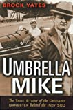 Umbrella Mike, Brock Yates, 1560257768