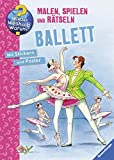 Ballett (Wieso? Weshalb? Warum? Malen, spielen und rätseln)