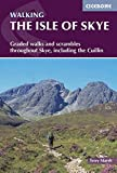 The Isle of Skye: Graded walks and scrambles throughout Skye, including the Cuillin (British Mountains) (Cicerone Guides)