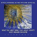 The Myth of Alzheimer's | Peter J. Whitehouse,Daniel George