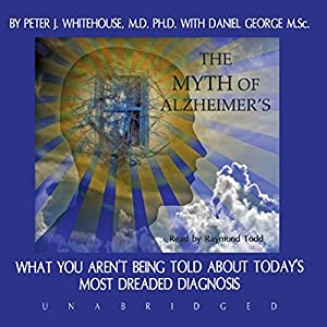 The Myth of Alzheimer's Audiobook