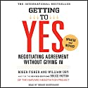 Getting to Yes: Negotiating Agreement Without Giving In Hörbuch von Roger Fisher, William Ury Gesprochen von: Dennis Boutsikaris