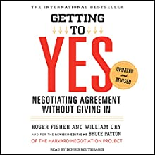 Getting to Yes: Negotiating Agreement Without Giving In Audiobook by Roger Fisher, William Ury Narrated by Dennis Boutsikaris