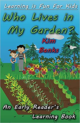Who Lives In My Garden? (Learning is Fun for Kids Book 2)