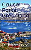 Cruise Ports: Greenland (Touring the Cruise Ports)
