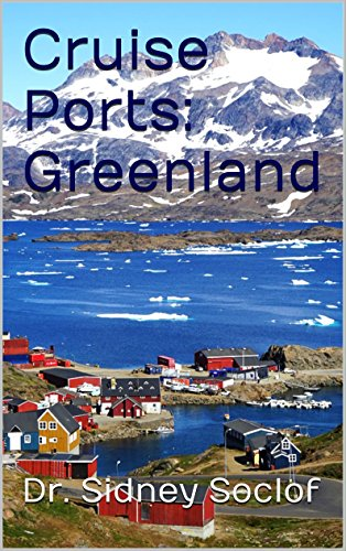 Cruise Ports: Greenland (Touring the Cruise Ports)