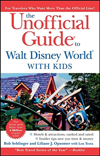 The Unofficial Guide to Walt Disney World with Kids (Unofficial Guides)