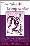 Developing Arts Loving Readers, Nan McDonald and Douglas Fisher, 0810844532