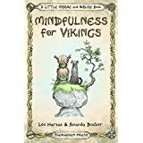 Mindfulness for Vikings: Inspirational quotes and pictures encouraging a happy stress free life for adults and kids (A Little Moose and Wolfie Book) (Volume 1)