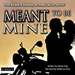 Meant to Be Mine | Sarah King