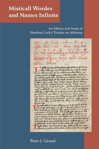 Misticall Wordes and Names Infinite: An Edition and Study of Humfrey Lock's Treatise on Alchemy (Medieval and Renaissance Texts and Studies)