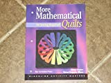 More Mathematical Quilts: No Sewing Required!, Grades 6-12
