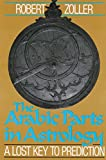 The Arabic Parts in Astrology: A Lost Key to