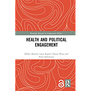Health and Political Engagement (Routledge Research in Comparative Politics Book 73)