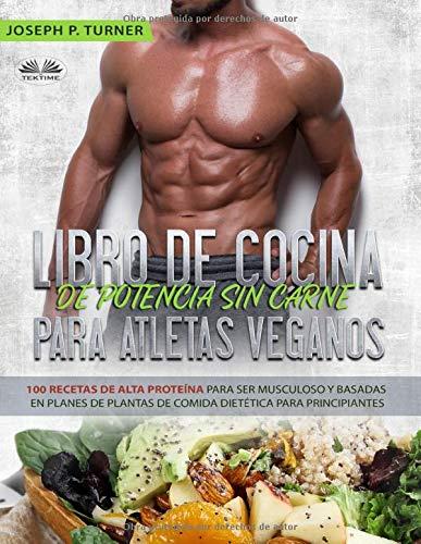 Libro De Cocina De Potencia Sin Carne Para Atletas Veganos ...