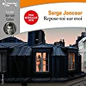 Repose-toi sur moi Audiobook by Serge Joncour Narrated by Bernard Gabay