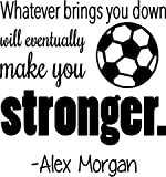 United States Soccer Decal - Alex Morgan Quote - Bedroom Vinyl Wall Decoration - 20''x18''