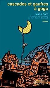 vignette de 'Cascades et gaufres à gogo (Maria Parr)'