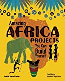 Amazing Africa Projects, Carla Mooney, 1934670413