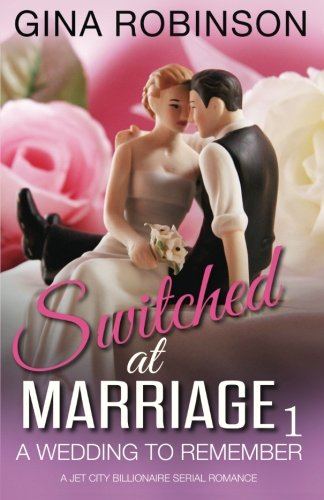 A Wedding to Remember (Switched at Marriage) (Volume 1)
