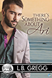 There's Something About Ari: A Bluewater Bay Story