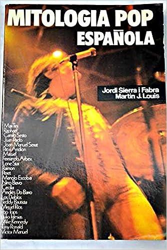 Mitologia pop española: Amazon.es: Jordi Sierra I Fabra Martin J.Louis: Libros