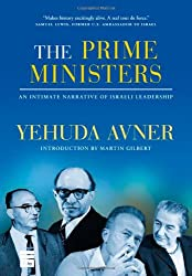The Prime Ministers: An Intimate Narrative of Israeli Leadership